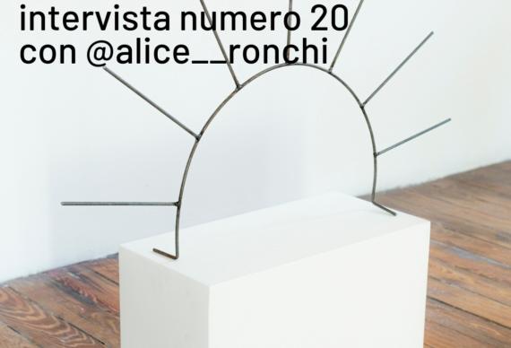 Intervista ad Alice Ronchi | Scultura e Arti Visive